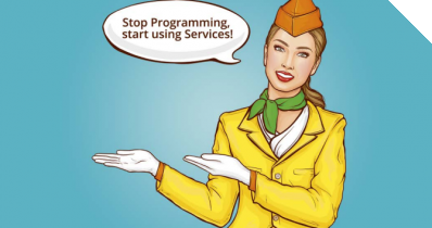 Stop Programming, start using Services!
